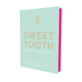 Lily Vanilli's Sweet Tooth - Recipes and Tips from a Modern Artisan Ba