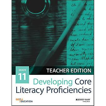 Developing Core Literacy Proficiencies - Grade 11 by Odell Education -