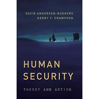 Human Security - Theory and Action by David Andersen-Rodgers - 9781442