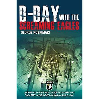D-Day avec les Screaming Eagles par George E. Koskimaki - 978161200072