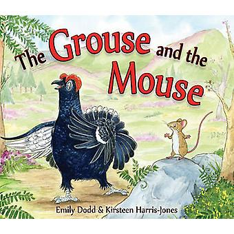 The Grouse and the Mouse - A Scottish Highland Story by Emily Dodd - K
