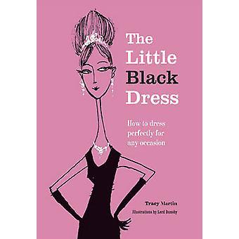 Den lilla svarta klänningen - hur man klä perfekt för alla tillfällen av Ma
