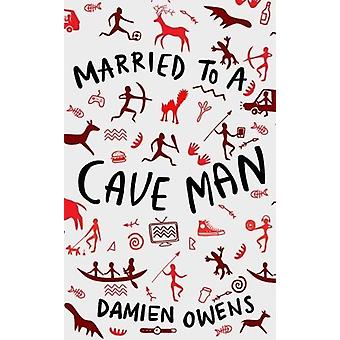 Married to a Cave Man - 9781911586845 Book