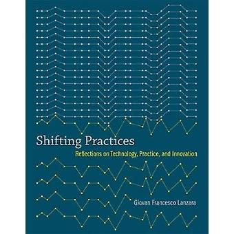 Shifting Practices - Reflections on Technology - Practice - and Innova