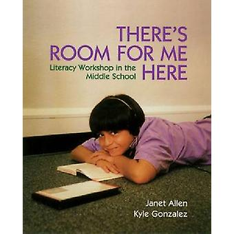 There's Room for Me Here - Litearcy Workshop in the Middle School by J