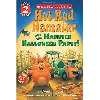 Hot Rod Hamster and the Haunted Halloween Party! (Scholastic Readers, Level 2: Hot Rod Hamster)