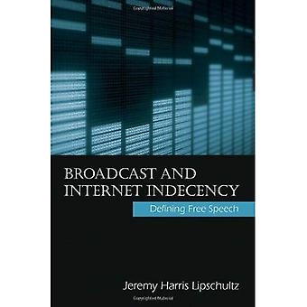 Broadcast and Internet Indecency: Defining Free Speech