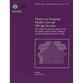 Choices in financing health care and old age security