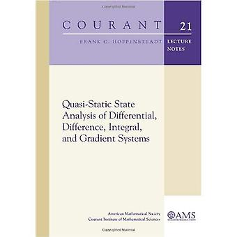 Quasi-Static State Analysis of Differential, Difference, Integral and Gradient Systems (Courant Lecture Notes)