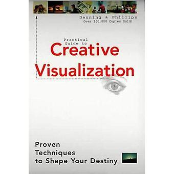 Visualisation créative (Llewellyn Guides pratiques)