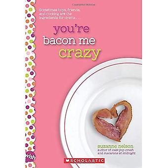 Du är Bacon mig galen: en önskan-roman