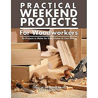 Practical Weekend Projects for Woodworkers: 35 Projects to Make for Every� Room of Your Home
