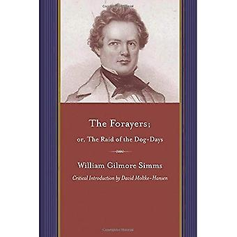 The Forayers; or, The Raid of the Dog-Days (A Project of the Simms Initiatives) (Writings of W.G. Simms)
