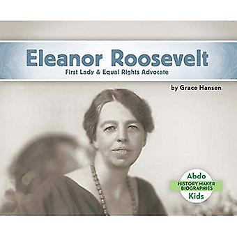 Eleanor Roosevelt: First Lady & Equal Rights Advocate (History Maker Biographies Set 2)