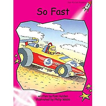 So Fast: Emergent (Red Rocket Readers: Fiction Set A)