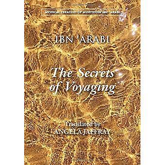 Secrets of Voyaging: Kitab Al-Isfar 'an Nata 'Ij Al-Asfar (Mystical Treatises of Muhyiddin Ibn 'Ara)