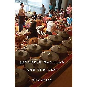 Javanese Gamelan and the West by Sumarsam - 9781580465236 Book