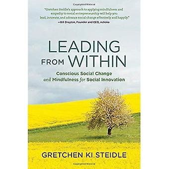 Leading from Within: Conscious Social Change and� Mindfulness for Social Innovation (Leading from Within)