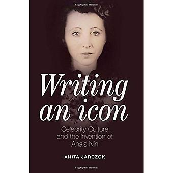 Writing an Icon: Celebrity Culture and the Invention of Anais Nin