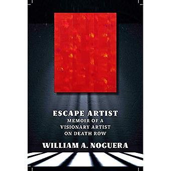 Escape Artist: A Memoir of� a Visionary Artist on Death Row