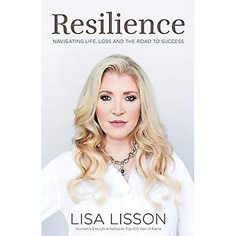 Resilience: Navigating Life,� Loss, and the Road to Success