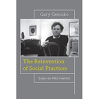 The Reinvention of Social Practices: Essays on Felix Guattari