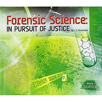 Forensische wetenschap: In streven naar gerechtigheid (geschiedenis van de wetenschap)