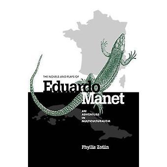 Les romans et pièces de Eduardo Manet une aventure au multiculturalisme par Zatlin & Phyllis