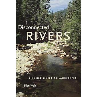 Desconectadas rios ligando rios para paisagens por Wohl & E. Ellen