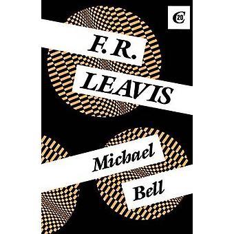 F R Leavis by Bell & Michael