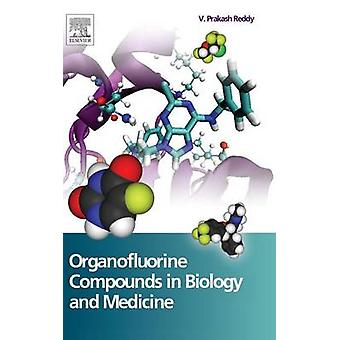 Organofluorine Compounds in Biology and Medicine by Reddy & V