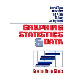 Graphing Statistics  Data Creating Better Charts by Wallgren & Anders