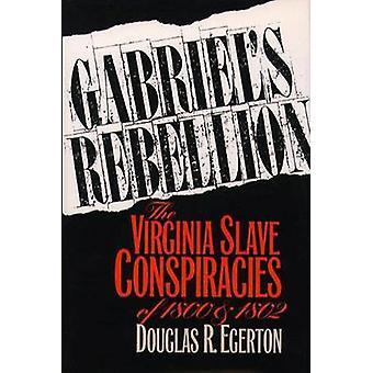 Gabriels uppror de Virginia slav konspirationer av 1800 och 1802 Egerton & Douglas r.