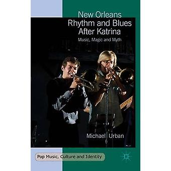 New Orleans Rhythm and Blues After Katrina by Urban & Michael