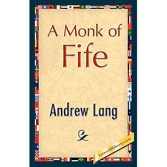 A Monk of Fife by Lang & Andrew