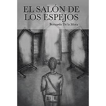 El Salon de Los Espejos door De La Mora & Bernardo