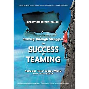 Operation Breakthrough Striving Through Struggles for Success by Teaming by Couser Awsim & Nathaniel Nate