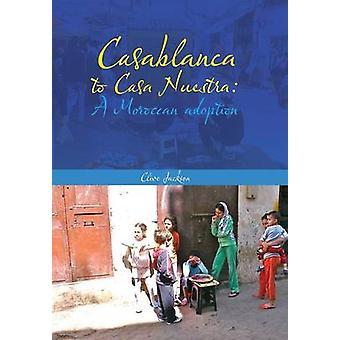 Casablanca to Casa Nuestra A Moroccan Adoption by Jackson & Clive