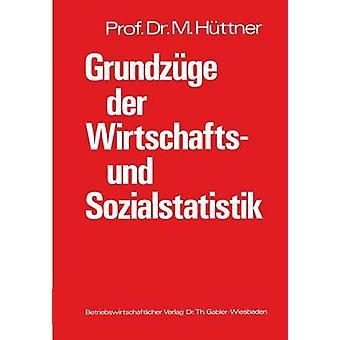 Grundzge der Wirtschafts und Sozialstatistik Systematische Darstellung mit zahlreichen Beispielen und einer Aufgabensammlung par Httner & Manfred