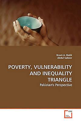 POvertY VULNERABILITY AND INEQUALITY TRIANGLE by Malik & Ikram A.