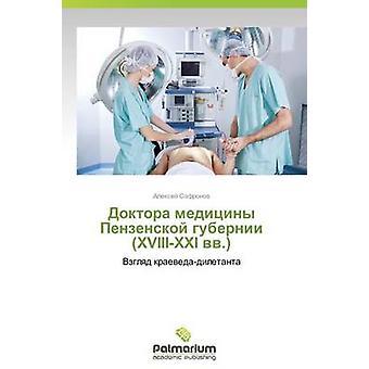Doktora Meditsiny Penzenskoy Gubernii XVIIIXXI VV. genom Safronov Aleksey