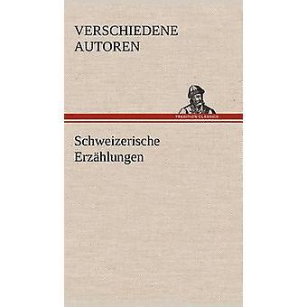 Schweizerische Erzahlungen af Verschiedene Autoren