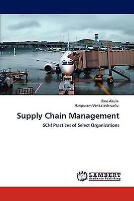 Supply Chain Management by Akula & Ravi