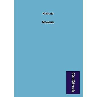 Moreau by Klabund