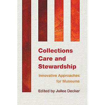 Collections Care and Stewardship - Innovative Approaches for Museums b