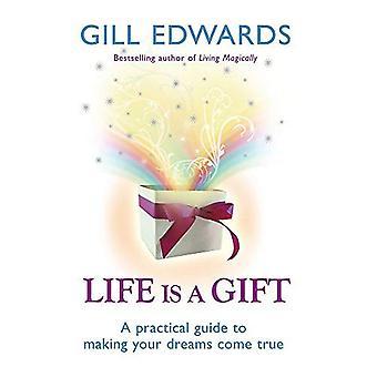 La vita è un dono: I segreti per fare i vostri sogni: A Practical Guide to Making Your Dreams Come True