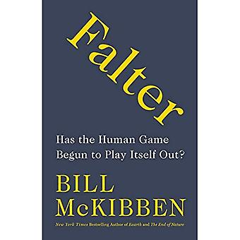 Falter: Has the Human Game� Begun to Play Itself Out?