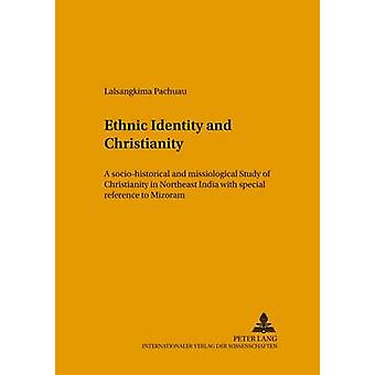 Ethnic Identity and Christianity by Lalsangkima Pachuau
