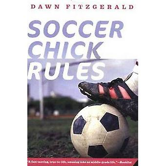 Soccer Chick Rules by Dawn Fitzgerald - 9780312376628 Book