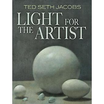 Light for the Artist by Ted Jacobs - 9780486493046 Book
